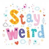 Stay weird motivational quote vector illustration