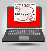 Classic laptop with motivation label on red display Stop dreaming start doing - motivation inscription on rolled paper Vector EPS10