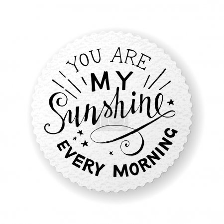 lettering emblem - you are my sunshine every morning