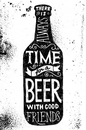 Illustration for Beer bottle with type design - there is always time for a beer with good friends - Royalty Free Image