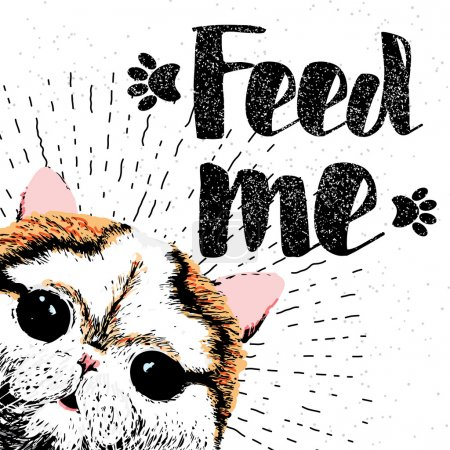Feed me, vector hand drawn typographic poster with cute, friendly, smiling cat.