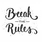 Quote Break The Rules Handwritten lettering
