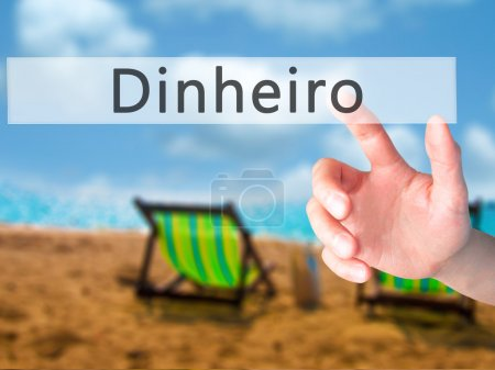 Dinheiro (Money in Portuguese) - Hand pressing a button on blurr
