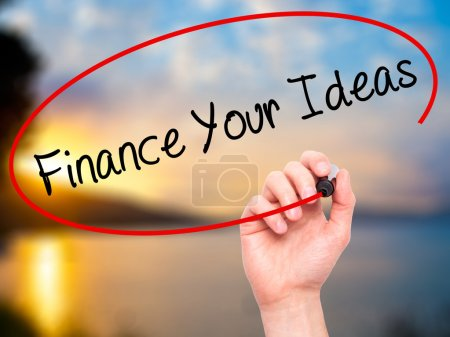 Man Hand writing Finance Your Ideas with black marker on visual