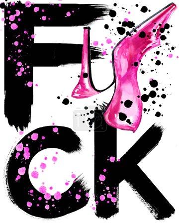Word Fuck Tee shirt design. Pink Shoes. Word Fuck watercolor illustration. broken heel watercolor illustration. Women Pink Shoes
