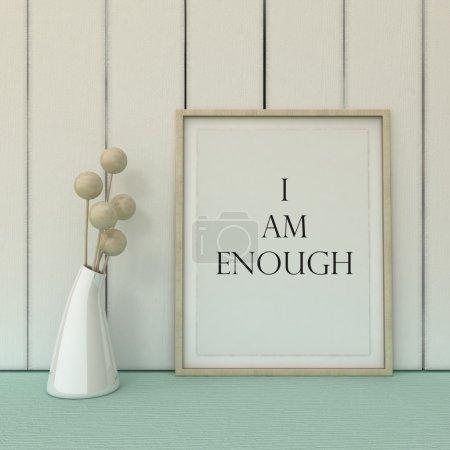 Photo pour Motivation mots Je suis assez. Auto-développement, Travail sur moi-même, changement, vie, concept de bonheur. Citation inspirée.Décor mural art. Décoration intérieure de style scandinave - image libre de droit