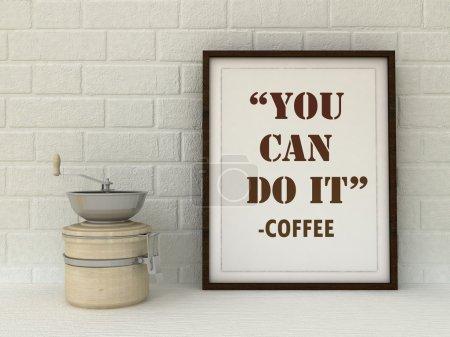 Motivation, Coffee : You can do it. Kitchen Art poster. Coffee lover art. Office Decor. Gourmet gift idea. Inspirational quotation. Success, Self development concept