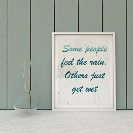Photo for Motivation words  some people fell the rain, others just get wet. Inspirational quotation.Perception, Self development, Change, Life, Happiness concept.  Home decor  art. Scandinavian style - Royalty Free Image