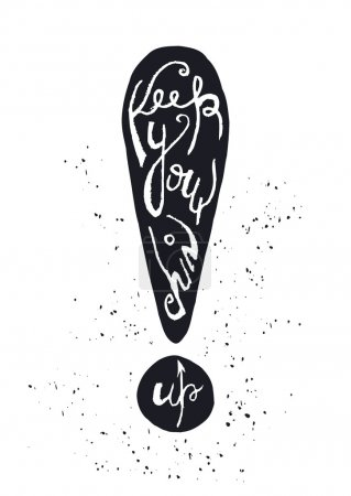 "Black silhouette of exclamation point on white background with inscription ""Keep your chin up"""