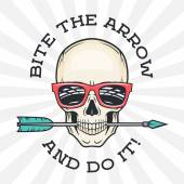 Hipster skull with geek sunglasses and arrow Bite the arrow idiom t-shirt Cool motivation poster design Apparel shop logo label
