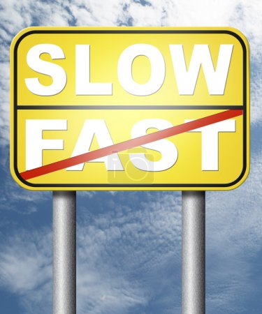 Fast or slow