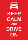Keep Calm and Drive On Keep calm inscription on a red background