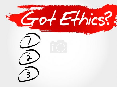 Got Ethics? blank list, business concept...
