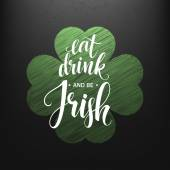 Happy St Patricks Day Greating Eat Drink and be Irish Lettering Vector illustration