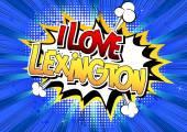 I Love Lexington - Comic book style word