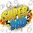 Super dad - Comic book style word isolated on white background.