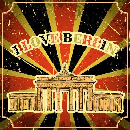 Vintage poster with Berlin Brandenburg Gate on the grunge background. Retro hand drawn vector illustration in sketch style ' I love Berlin'