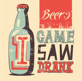 I Came I Saw I Drank Typographic retro grunge humorous beer poster Vector illustration