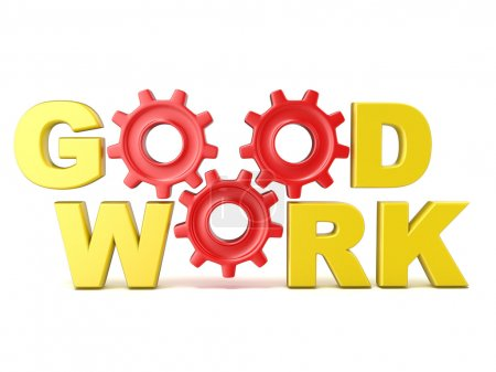 The words GOOD WORK in 3D letters and gear wheels. Render illustration