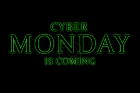 Cyber Monday is coming text