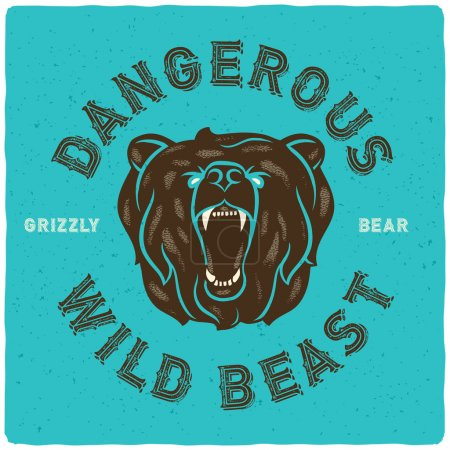 """Illustration for T-Shirt print with slogan """"Dangerous wild beast. Grizzly bear"""" and an illustration of roaring angry bear head. - Royalty Free Image"""