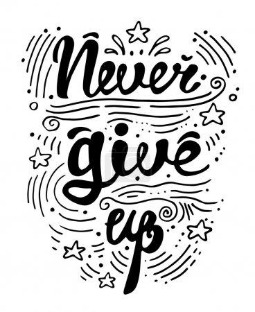 Illustration for Vector illustration with hand drawn lettering motivational and inspirational typography poster with quote. Never give up. Concept images. Print for t-shirt and bags. - Royalty Free Image
