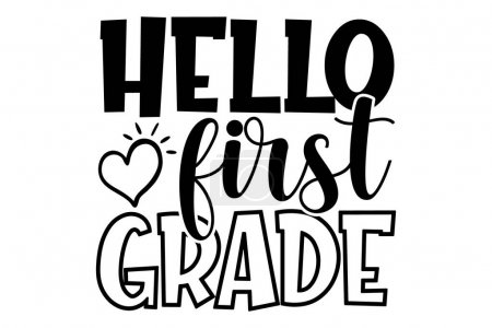 Illustration for Hello first grade - School t shirts design, Hand drawn lettering phrase, Calligraphy t shirt design, Isolated on white background, svg Files for Cutting Cricut and Silhouette, EPS 10 - Royalty Free Image