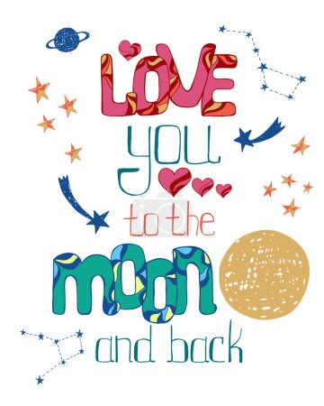 Love you to the moon and back. Hand drawn poster with a romantic
