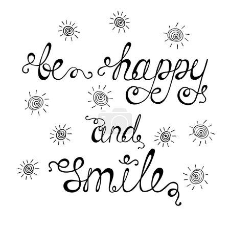 Illustration pour Soyez heureux et souriez. Citation inspirante sur le bonheur. Expression de calligraphie moderne avec le soleil dessiné à la main. Lettrage dans le modèle de hppie pour l'impression et les affiches. - image libre de droit