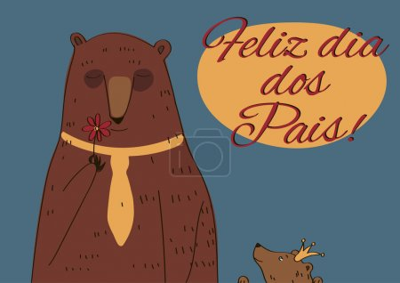 Illustration for Daddy Bear and his daughter Princess Congratulations inscription Happy Father's Day Portuguese Feliz dia dos Pais - Royalty Free Image