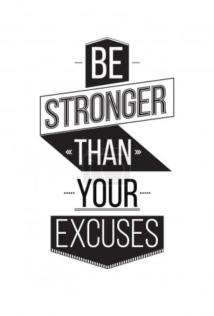 Be Stronger Than Your Excuses. Inspirational Quote Poster