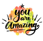 You are amazing. Hand drawn quote
