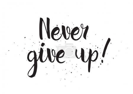 Illustration for Never give up inscription. Greeting card with calligraphy. Hand drawn design. Black and white. Usable as photo overlay - Royalty Free Image