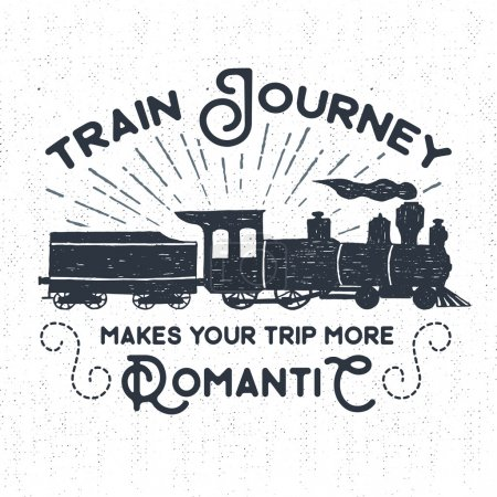 "Hand drawn textured vintage label, retro badge with steam train vector illustration and ""Train journey makes your trip more romantic"" inspirational lettering"