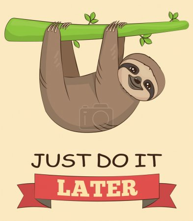 Illustration for Cute cartoon smiling sloth animal on a tree with a demotivating slogan. Just do it later text. for poster, mug, t-shirt and other designs. - Royalty Free Image