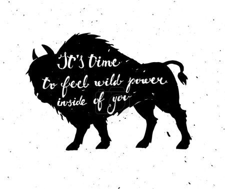 Illustration pour Affiche vectorielle avec un bison. Il est temps de sentir le pouvoir sauvage en vous. Dessiné à la main avec un lettrage texte . - image libre de droit