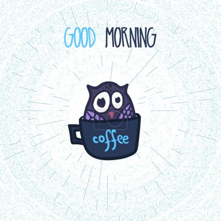 Illustration for Hand  Drawn Funny Owl with Cup of Coffee. Owl with Good Morning poster for print, fabric, wrap and illustration. Vector - Royalty Free Image