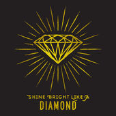 Hipster style of diamond shape on star light with quote -Shine bright like a diamondGolden foil texture