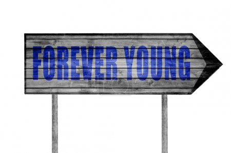 Forever Young sign isolated on white