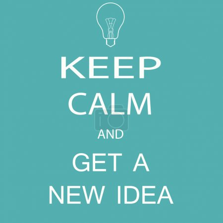 banner keep calm and get a new idea