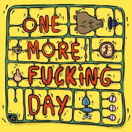 One more fucking day