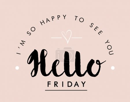 Slogan print ''Hello Friday''