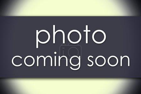 Photo pour Photo à venir bientôt - concept d'entreprise avec texte - image horizontale - image libre de droit