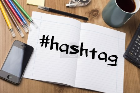 #HASHTAG - Note Pad With Text On Wooden Table