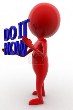 3d man holding do it now text concept