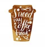 I need my coffee break lettering