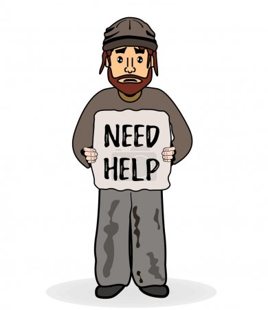 Homeless sad man without shelter and beg for help. Need Help text. Shaggy poor man in dirty rags. Vector illustration. Social problem: homeless and unemployment trouble. Financial crisis.