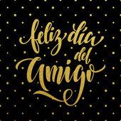 Feliz Dia del Amigo. Přátelství den blahopřání ve španělštině