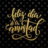 Feliz Dia de la Amistad. Přátelství den pozdrav ve španělštině