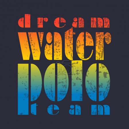 "vector illustration with signature ""dream water polo team"" in fl"